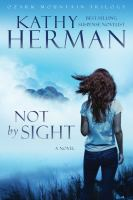 Not by sight : a novel
