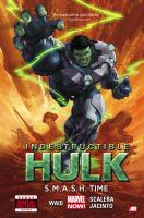 Indestructible Hulk. Volume 03, S.M.A.S.H. time