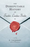 The disreputable history of Frankie Landau-Banks :  a novel