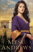 In the shadow of Jezebel : a novel
