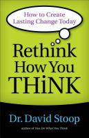 Rethink how you think : how to create lasting change today