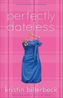 Perfectly dateless : a universally misunderstood novel