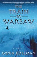 The train to Warsaw : a novel