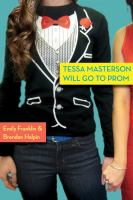 Tessa Masterson will go to prom : a novel
