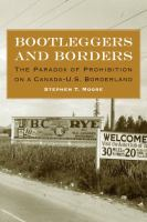 Bootleggers and borders : the paradox of prohibition on a Canada-U.S. borderland