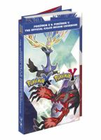 Pokémon X & Pokémon Y : the official Kalos Region guidebook