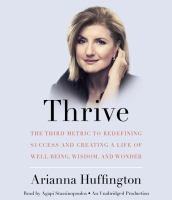 Thrive [the third metric to redefining success and creating a life of well-being, wisdom, and wonder]