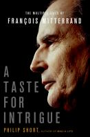A taste for intrigue : the multiple lives of François Mitterrand