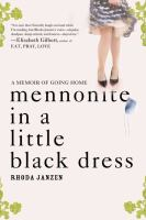 Mennonite in a little black dress : a memoir of going home