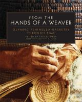 From the hands of a weaver : Olympic Peninsula basketry through time