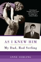As I knew him : my dad, Rod Serling