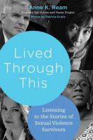 Lived through this : listening to the stories of sexual violence survivors