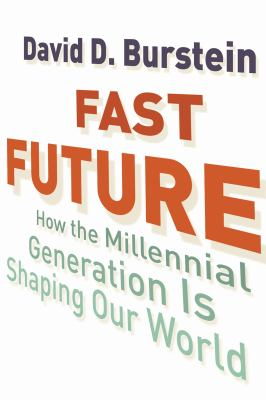 Fast future : how the millennial generation is shaping our world