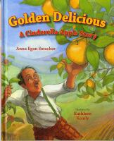 Golden delicious :   a Cinderella apple story