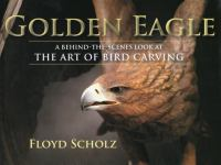 The golden eagle : a behind-the-scenes look at the art of bird carving