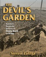 The devil's garden : Rommel's desperate defense of Omaha Beach on D-Day