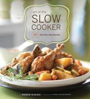 Art of the slow cooker : 80 exciting new recipes