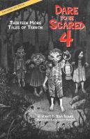 Dare to be scared. 4, Thirteen more tales of terror