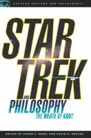 Star Trek and philosophy : the wrath of Kant