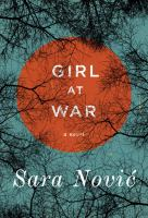 Girl at war : a novel