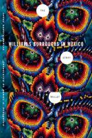 The stray bullet : William S. Burroughs in Mexico