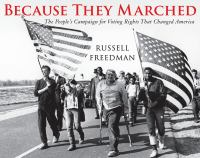 Because they marched : the people's campaign for voting rights that changed America