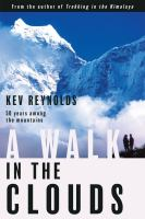 A Walk in the Clouds : 50 Years Among the Mountains