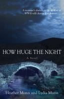 How huge the night : a novel