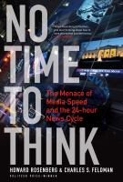 No time to think : the menace of media speed and the 24-hour news cycle