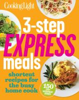 3-step express meals : easy weeknight recipes for today's home cook