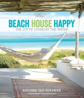 Beach house happy : the joy of living by the water