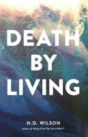 Death by Living : Life Is Meant to Be Spent