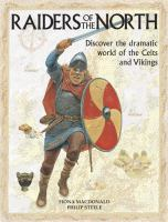 Raiders of the North : Discover the Dramatic World of the Celts and Vikings