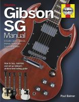 Gibson SG manual : how to buy, maintain and set up Gibson's all-time best-selling guitar : includes Junior, Special, Melody Maker and Epiphone models