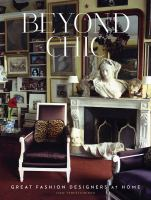 Beyond chic : great fashion designers at home