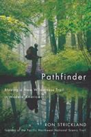 Pathfinder : blazing a new wilderness trail in modern America