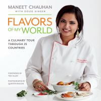 Flavors of My World : A Culinary Tour Through 25 Countries