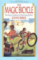 The magic bicycle : the story of a bicycle that found a boy