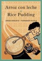 Arroz con leche : un poema para cocinar = Rice pudding : a cooking poem