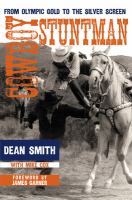 Cowboy stuntman : from Olympic gold to the silver screen