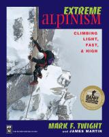 Extreme alpinism : climbing light, fast, & high