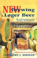 New Brewing Lager Beer : The Most Comprehensive Book for Home and Microbrewers