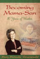 Becoming mama-san : 80 years of wisdom