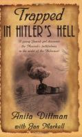 Trapped in Hitler's hell : a young Jewish girl discovers the Messiah's faithfulness in the midst of the Holocaust
