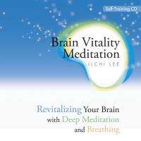 Brain Vitality Meditation : Revitalizing Your Brain With Deep Meditation and Breathing