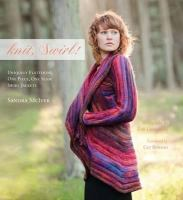Knit, swirl! : uniquely flattering one piece, one seam swirl jackets