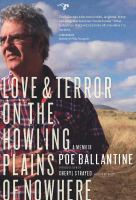 Love & terror on the howling plains of nowhere : a memoir
