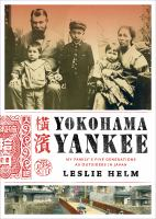 Yokohama yankee : my family's five generations as outsiders in Japan