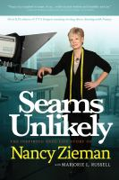 Seams unlikely : [the inspiring true life story of Nancy Zieman]