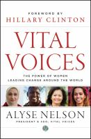 Vital voices : the power of women leading change around the world
